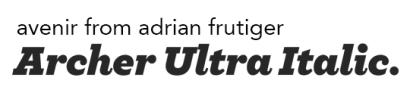 Archer Ultra Italic + Avenir