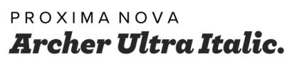Archer Ultra + Proxima Nova